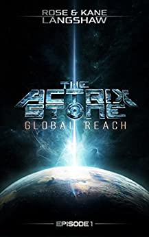 The Actrix Stone: Global Reach by [Langshaw, Rose, Langshaw, Kane]