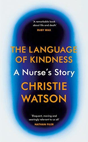 [B.o.o.k] The Language of Kindness: A Nurse's Story<br />T.X.T