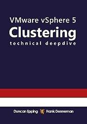 VMware vSphere 5 Clustering Technical Deepdive (English Edition)