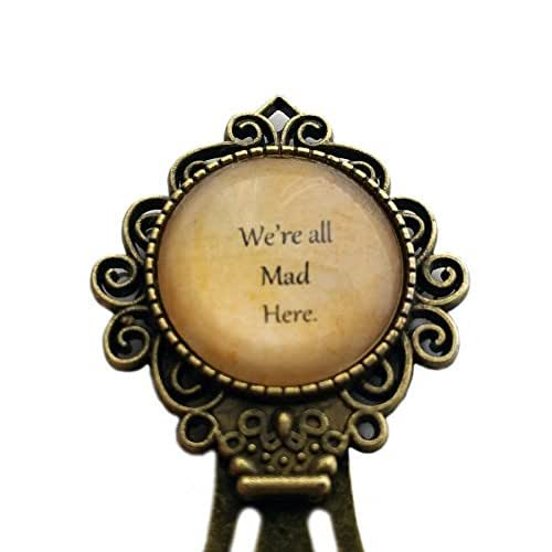 "Alice in Wonderland ""We're all Mad Here."" Bookmark"