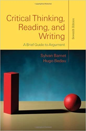 Critical Thinking, Reading, and Writing: A Brief Guide to Argument by Barnet, Sylvan Published by Bedford/St. Martin's 7th (seventh) edition (2010)