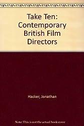 Take Ten: Contemporary British Film Directors