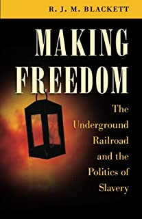 Book Cover: Making Freedom: The Underground Railroad and the Politics of Slavery