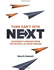 Turn Can't Into Next: Leadership lessons from the school of hard knocks