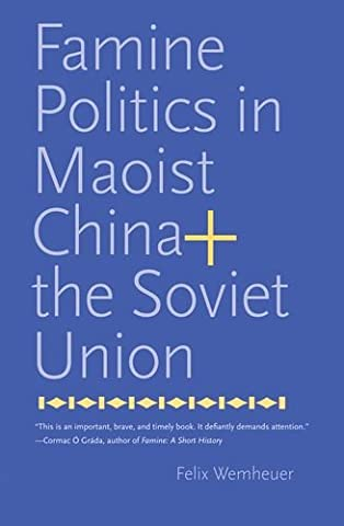 Famine Politics in Maoist China and the Soviet Union (Yale Agrarian Studies Series) - Black History Collage