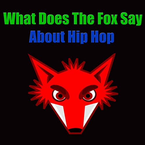 What Does The Fox Say About Hi...