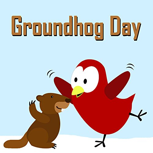 Groundhog Day (Sammy the Bird Book)