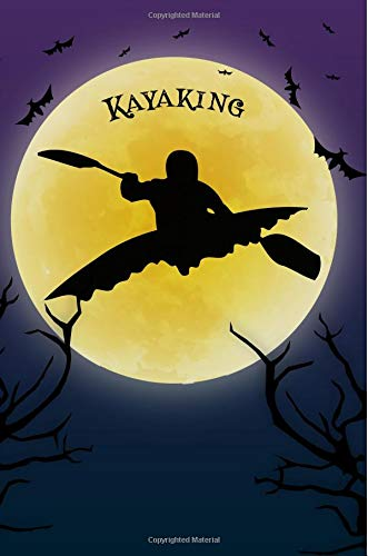 Kayaking Notebook Training Log: Cool Spooky Halloween Theme Blank Lined Student Exercise Composition Book/Diary/Journal for White Water Kayakers, Instructors, 6x9, 130 Pages (Halloween Edition)