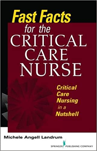Fast Facts for the Critical Care Nurse: Critical Care