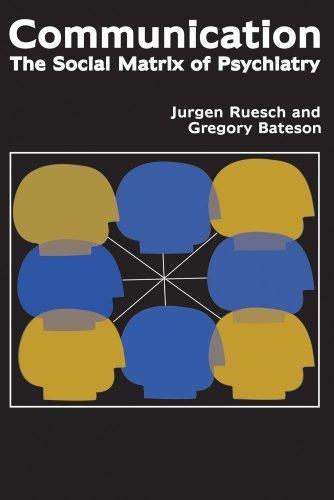 Communication: The Social Matrix of Psychiatry by Jurgen Ruesch (2006-12-30)