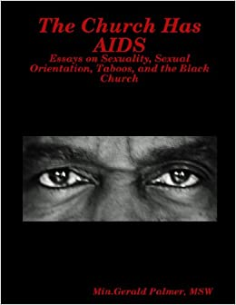 the church has aids essays on sexuality sexual orientation  the church has aids essays on sexuality sexual orientation taboos and the black church