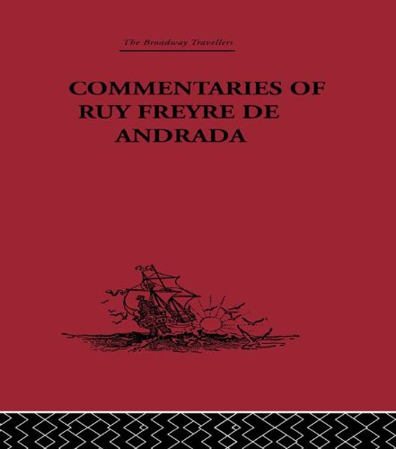 Download Commentaries of Ruy Freyre de Andrada (Broadway Travellers) Pdf