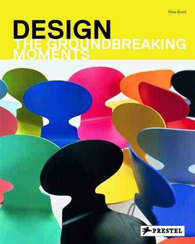Design: The Groundbreaking Moments