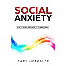 Social Anxiety: The Best Social Anxiety Book (Social anxiety disorder): Break Free and Build Confidence