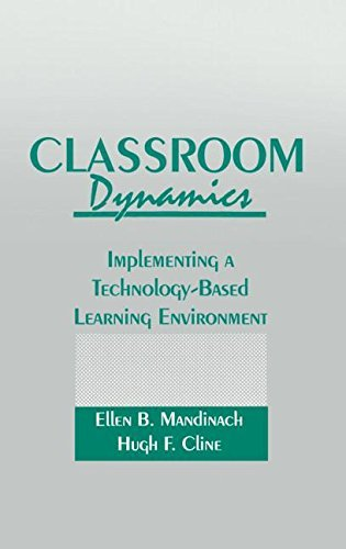 Classroom Dynamics: Implementing a Technology-Based Learning Environment by Mandinach Ellen B. Cline Hugh F. (1993-11-01) Hardcover