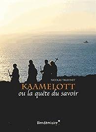 Kaamelott ou la quête du savoir par Nicolas Truffinet