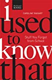 img - for I Used to Know That PB: Stuff You Forgot From School book / textbook / text book