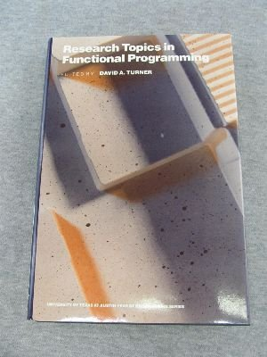 Research Topics in Functional Programming (The UT year of programming series)