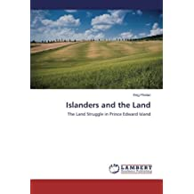Islanders and the Land: The Land Struggle in Prince Edward Island