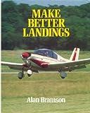 Make Better Landings, Alan Ellesmere Bramson, 0442213085