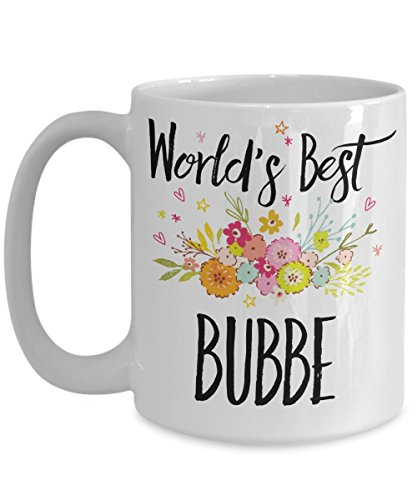 Bubbe Mug - World's Best Bubbe Cup - Funny Gift For Family Members And Relatives – White Ceramic Coffee Or Tea Mug In 11oz & 15oz Sizes