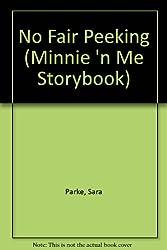 No Fair Peeking (Minnie 'n Me Storybook)