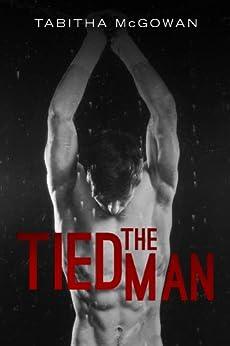 The Tied Man (English Edition) por [McGowan, Tabitha]