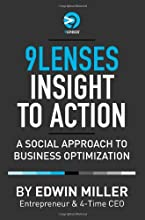9Lenses Insight to Action: A Social Approach to Business Optimization (9Lenses Bookshelf, Volume 1)