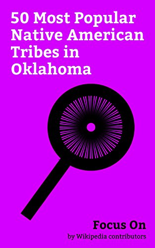 Focus On: 50 Most Popular Native American Tribes in Oklahoma