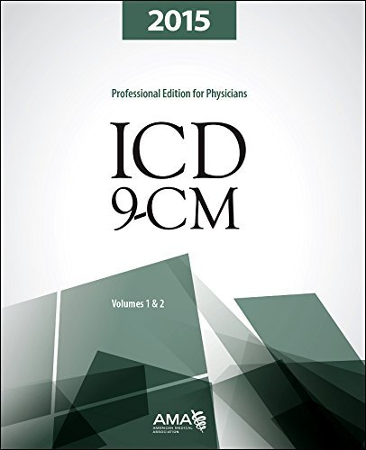 Download By American Medical Association ICD-9-CM 2015 for Physicians, Volumes 1 and 2, Professional Edition (Physician ICD-9-CM 2 Vol. Set ( (1st Edition) PDF