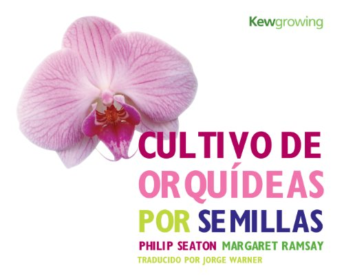 Potted Cymbidium - Cultivo de Orquídeas por Semillas: Growing Orchids from Seed - Spanish-language Edition (Kew Growing)