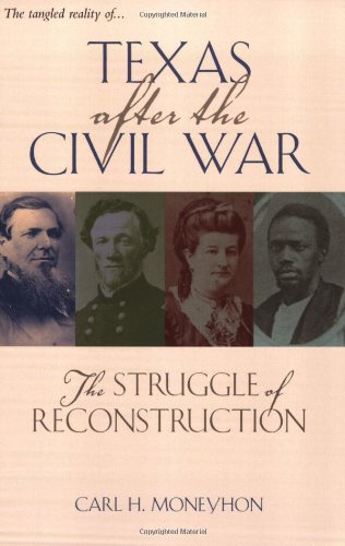 Texas after the Civil War: The Struggle of Reconstruction (Texas A&M Southwestern Studies)