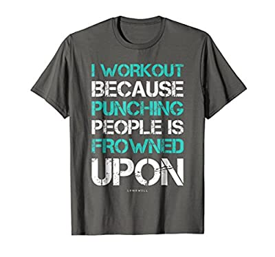 I Workout Because Punching People Funny Gym Workout T Shirts