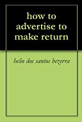 how to advertise to make return