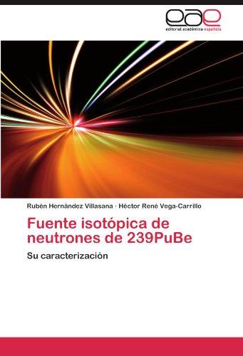 Descargar Libro Fuente Isotopica De Neutrones De 239pube Rub N. Hern Ndez Villasana
