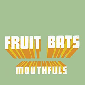 Fruit Bats Mouthfuls Amazon Com Music