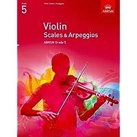 Violin Scales & Arpeggios, ABRSM Grade 5: from 2012 (ABRSM Scales & Arpeggios)