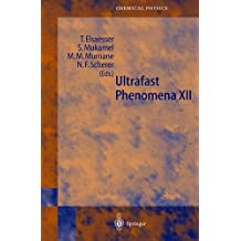 Ultrafast Phenomena XII: Proceedings of the 12th International Conference, Charleston, SC, USA, July 9-13, 2000