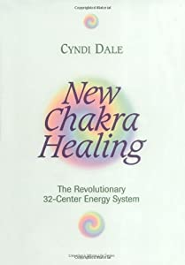 New Chakra Healing: Activate Your 32 Energy Centers (Llewellyn's Whole Life Series)