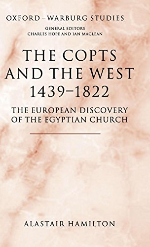 The Copts and the West, 1439-1822: The European Discovery of the Egyptian Church (Oxford-Warburg Studies) by Oxford University Press