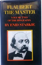Flaubert: the master; a critical and…