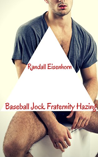 Fraternity Baseball (Baseball Jock Fraternity Hazing (Slow Pitch and a Hard Bat Book 5))