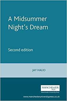 Book A Midsummer Night's Dream (Shakespeare in Performance) by Jay L. Halio (2003-09-20)