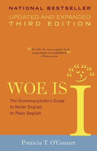 Woe Is I: The Grammarphobe's Guide to Better English in Plain English(Third Edition) cover
