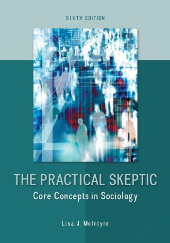 78026873 - The Practical Skeptic: Core Concepts in Sociology