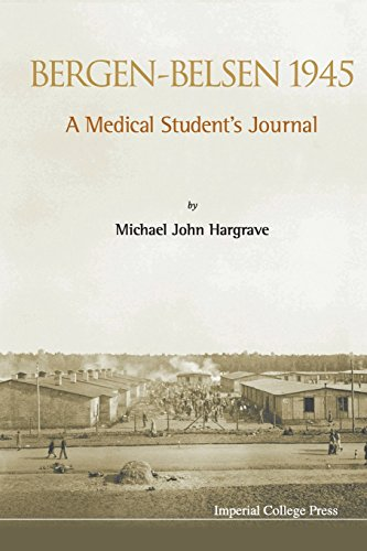 Bergen-Belsen 1945 : A Medical Student's Journal (Diary Of Bergen Belsen)
