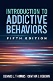 Product review for Introduction to Addictive Behaviors, Fifth Edition