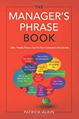 Manager'S Phrase Book: 3000+ Powerful Phrases That Put You in Command in Any Situation Paperback