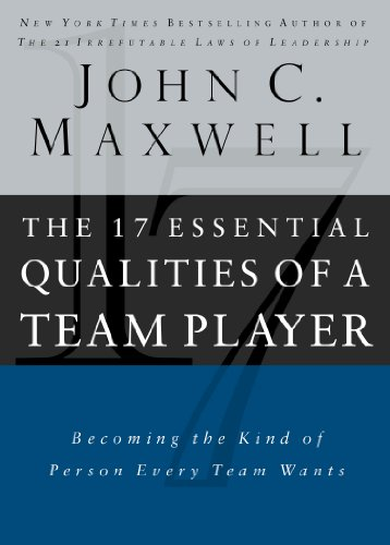 The 17 Essential Qualities of a Team Player: Becoming the Kind of Person Every Team Wants (Best Way To Develop Employees)
