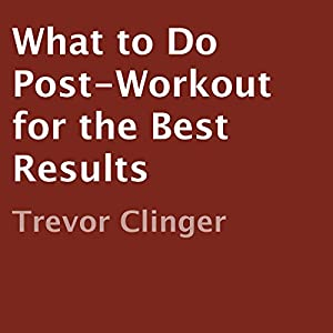 What to Do Post-Workout for the Best Results Audiobook